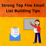 Strong top five email list building tips