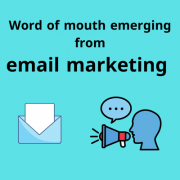 Word of mouth emerging from email marketing